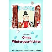 Omas Wintergeschichten: Wintergeschichten und Märchen für Kinder