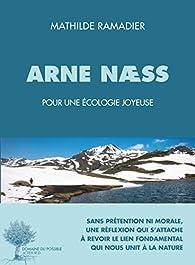 Arne Næss : Pour une écologie joyeuse par Mathilde Ramadier