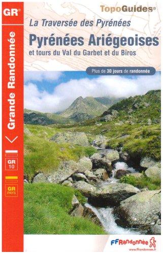 Traversée des Pyrénées : Pyrénées Ariégeoises, Luchonnais - Couserans - Vicdessos - Haute-Ariège, Val du Garbet, Biros