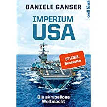 Imperium USA: Die skrupellose Weltmacht (German Edition)