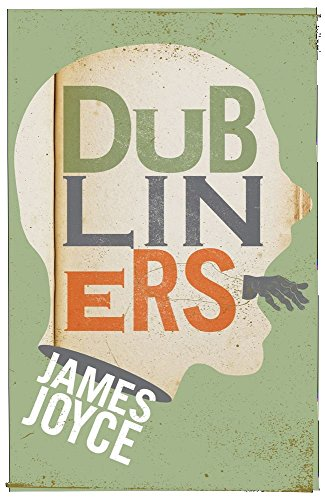 Dubliners by James Joyce (Original Unabridged Collection)