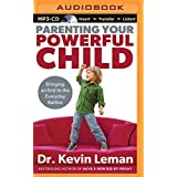 Parenting Your Powerful Child: Bringing an End to the Everyday Battles by Kevin Leman (2014-04-08)