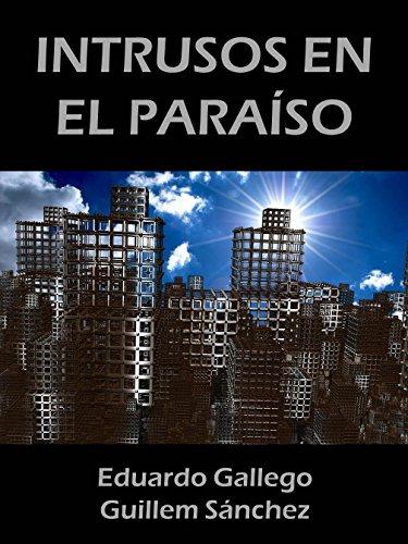 INTRUSOS EN EL PARAÍSO por Eduardo Gallego