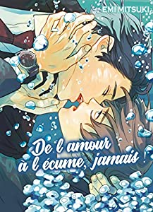 De l'amour à l'écume, jamais ! Edition simple One-shot