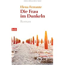 Die Frau im Dunkeln: Roman