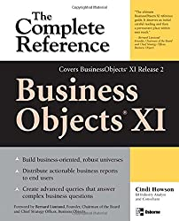BusinessObjects XI (Release 2): The Complete Reference by Cindi Howson (2006-07-18)