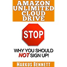 Amazon Unlimited Cloud Drive: Why You Should NOT Sign Up! (English Edition)