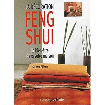 La décoration Feng Shui - Le bien-etre de votre maison - Traduction française de Christiane Crespin