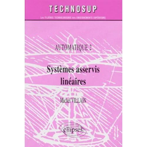 Automatique 2 : Systèmes asservis linéaires
