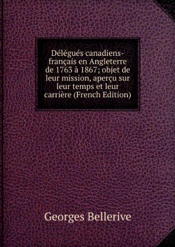 dlgus-canadiens-franais-en-angleterre-de-1763-1867-objet-de-leur-mission-aperu-sur-leur-temps-et-leu