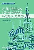 : Russian Grammar Workbook (Blackwell Reference Grammars)