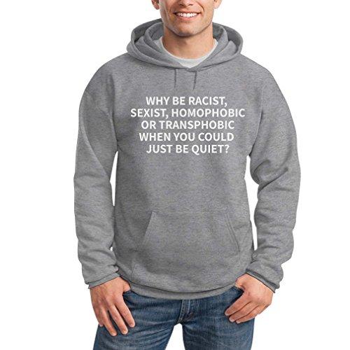 Gay Link Kostüm - Shirtgeil Why be Racist Sexist Homophobic - LGBT Herren Pullover Kapuzenpullover Hoodie Small Grau