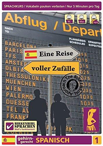 Birkenbihl Sprachen: Spanisch gehirn-gerecht, Eine Reise voller Zufälle, Teil 1