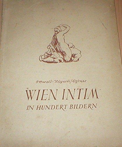 Wien intim in hundert Bildern Besprochen vin Richard Eybner Stätten deutscher Kultur