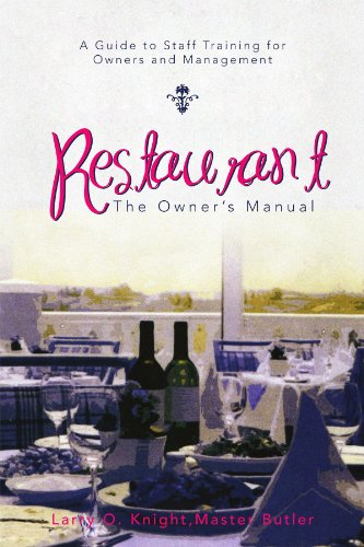 Restaurant: The Owner's Manual: A Guide to Staff Training for Owners and Management