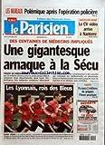 PARISIEN (LE) [No 19308] du 05/10/2006 - LES MUREAUX - POLEMIQUE APRES L'OPERATION POLICIERE HAUTS-DE-SEINE - LE CV VIDEO ARRIVE A NANTERRE DES CENTAINES DE MEDECINS IMPLIQUES - UNE GIGANTESQUE ARNAQUE A LA SECU - TRAFICS DE MEDICAMENTS LES LYONNAIS, ROIS DES BLEUS - ECOSSE-FRANCE J-2 SANTE - IL Y AURA 2 MILLIONS DE GRIPPES L'HIVER PROCHAIN....