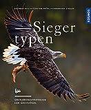 Siegertypen: Überlebensstrategien der Greifvögel - Dietmar Nill