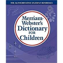 Merriam-Webster's Dictionary for Children by Merriam-Webster (2010-01-01)