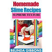 Home Made Slime Recipes: Supreme Texture