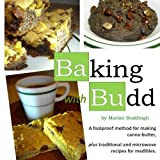 baking with budd: A guide to baking canna-butter medibles by Marlan J. Buddingh (2014-10-04)