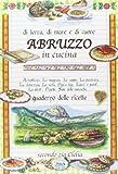 Abruzzo in cucina. Di terra, di mare e di cuore