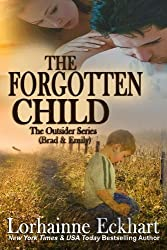 The Forgotten Child (Finding Love ~ The Outsider Series) (Volume 1) by Lorhainne Eckhart (2014-03-28)