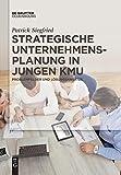 Strategische Unternehmensplanung in jungen KMU: Problemfelder und Lösungsansätze