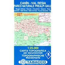 Canin, Val Resia, Parco Naturale Prealpi Giulie: Wanderkarte Tabacco 027. 1:25000 (Cartes Topograh)