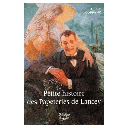 Petite histoire des papeteries de Lancey : Bergès, le père de la Houille Blanche, ou la Vérité d'un mythe