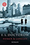 Homer & Langley: Roman - E.L. Doctorow