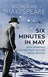 Six Minutes in May: How Churchill Unexpectedly Became Prime Minister (Everyman's Libr...