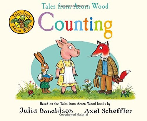 Tales from Acorn Wood: Counting by Julia Donaldson (2016-03-10)
