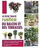 Le Petit traité Rustica du balcon et des terrasses...