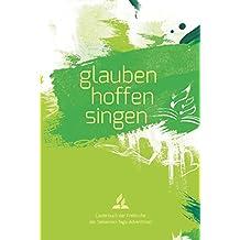 glauben-hoffen-singen: Liederbuch der Freikirche der S.-T.-Adventisten