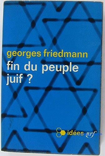 Fin du peuple juif ? par Georges Friedmann