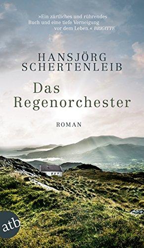 Buchseite und Rezensionen zu 'Das Regenorchester: Roman' von Hansjörg Schertenleib