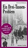 Ein Drei-Tassen-Problem. Van Larkens erster Fall von Stefan Winges