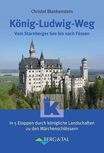 König-Ludwig-Weg (Weg Der Könige Taschenbuch)