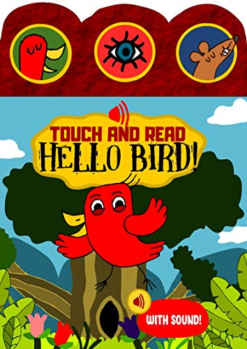 Touch and Read Hello Bird! (Interactive 3-Button Sound eBook) : An Early Reader Sight Word Story Book: A fun sound effect filled interactive book to teach ...  (Ages 3 to 5) (English Edition)