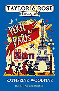 Peril in Paris (Taylor and Rose Secret Agents) by [Woodfine, Katherine]