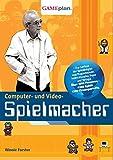 Computer- und Video-Spielmacher: Lexikon der...
