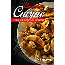 Canadian Cuisine: A Cookbook of Authentic  Recipes of Canada (English Edition)