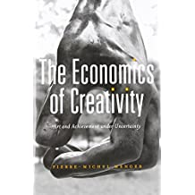The Economics of Creativity – Art and Achievement Under Uncertainty