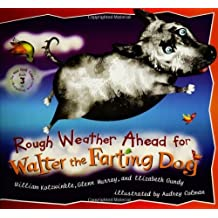 Rough Weather Ahead for Walter the Farting Dog by William Kotzwinkle (2005-05-10)