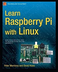 Learn Raspberry Pi with Linux (Technology in Action) by Peter Membrey (2012-12-26)
