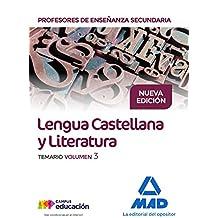 Cuerpo de Profesores de Enseñanza Secundaria. Lengua Castellana y Literatura. Temario. Volumen 3