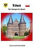 Lübeck: Die Königin der Hanse - Gerhard Roth