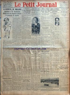 PETIT JOURNAL (LE) [No 22702] du 18/03/1925 - A GENEVE M BRIAND REPONDANT A M CHAMBERLAIN DEFEND AVEC UNE ELOQUENCE VIBRANTE LE PROTOCOLE DE SECURITE PAR MARCEL RAY - LE DISCOURS DE M CHAMBERLAIN - PARIS LE PAR ANDRE BILLY - LE STATUT ADMINISTRATIF DE L'ALSACE-LORRAINE ET L'ON PARLE AUSSI DU VOTE DES FEMMES - LA VOCATION COMMUNISTE A 8 ANS - NORMAN THORNE QUI TUA ET DEPECA SA FIANCEE RESTE IMPASSIBLE DEVANT SES JUGES - UN CHIRURGIEN DENTISTE DE BOUGIVAL TOMBE DANS UN GUET-APENS - ON RETROUVE DA