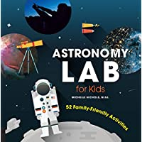 Astronomy Lab for Kids - 52 Family-Friendly Activities