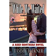 While We Waited (The Reed Brothers Series Book 8) (English Edition)